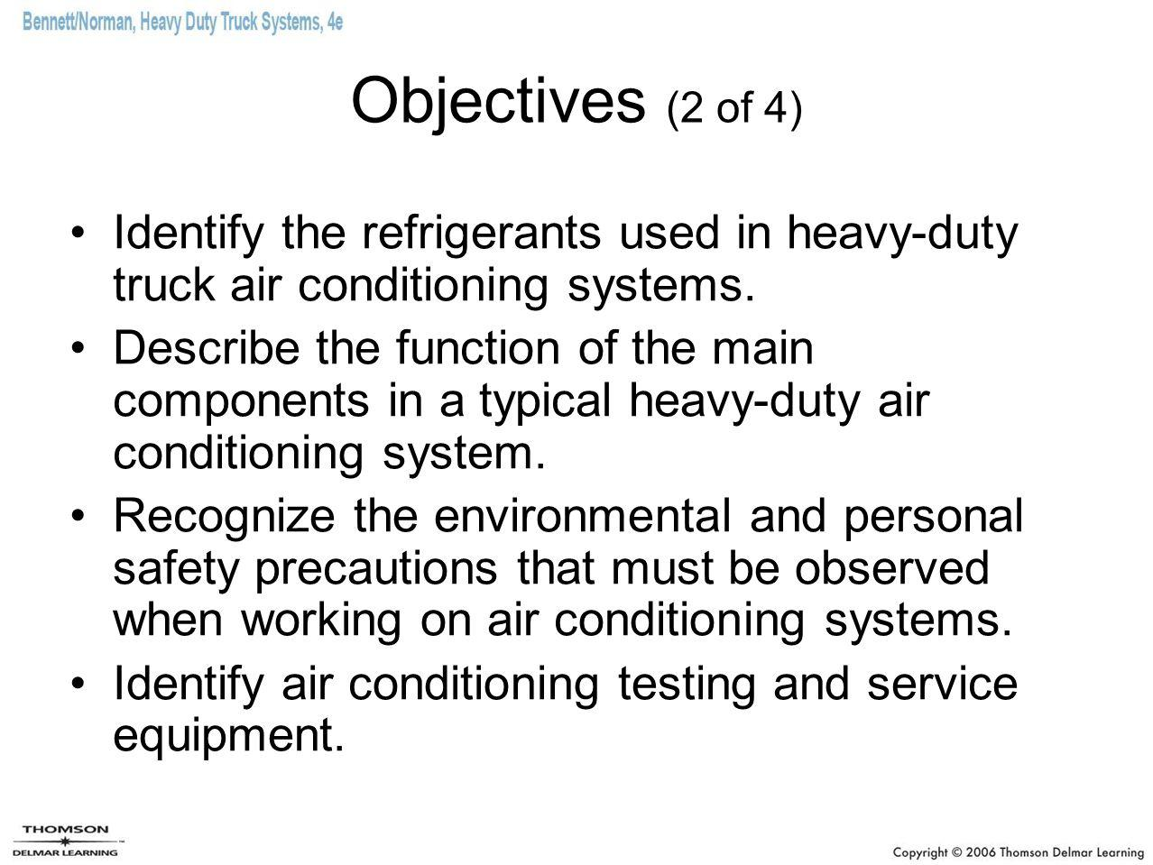 Objectives (3 of 4) Test an air conditioning system for refrigerant leaks.