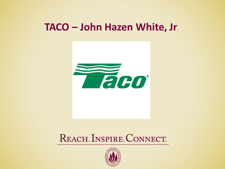 TACO – John Hazen White, Jr.