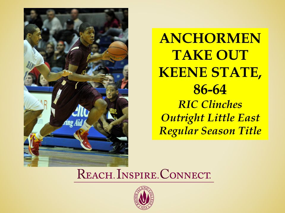 ANCHORMEN TAKE OUT KEENE STATE, 86-64 RIC Clinches Outright Little East Regular Season Title