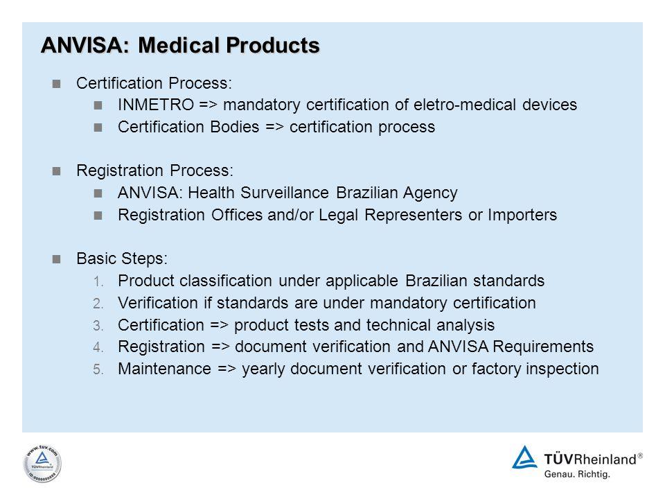 Certification Process: INMETRO => mandatory certification of eletro-medical devices Certification Bodies => certification process Registration Process