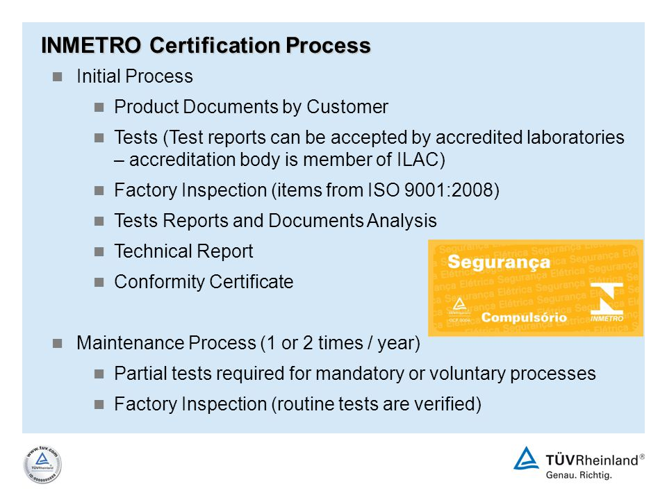 INMETRO Certification Process Initial Process Product Documents by Customer Tests (Test reports can be accepted by accredited laboratories – accredita