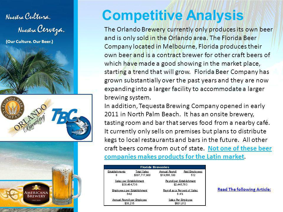 Competitive Analysis The Orlando Brewery currently only produces its own beer and is only sold in the Orlando area.
