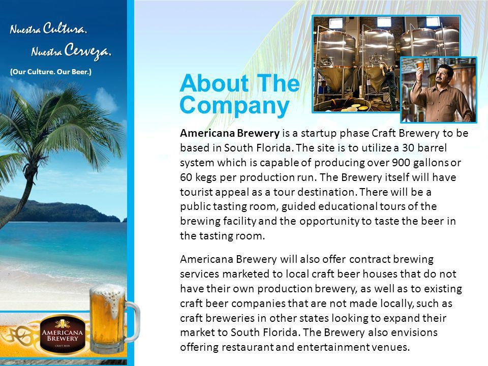 Company Americana Brewery is a startup phase Craft Brewery to be based in South Florida.