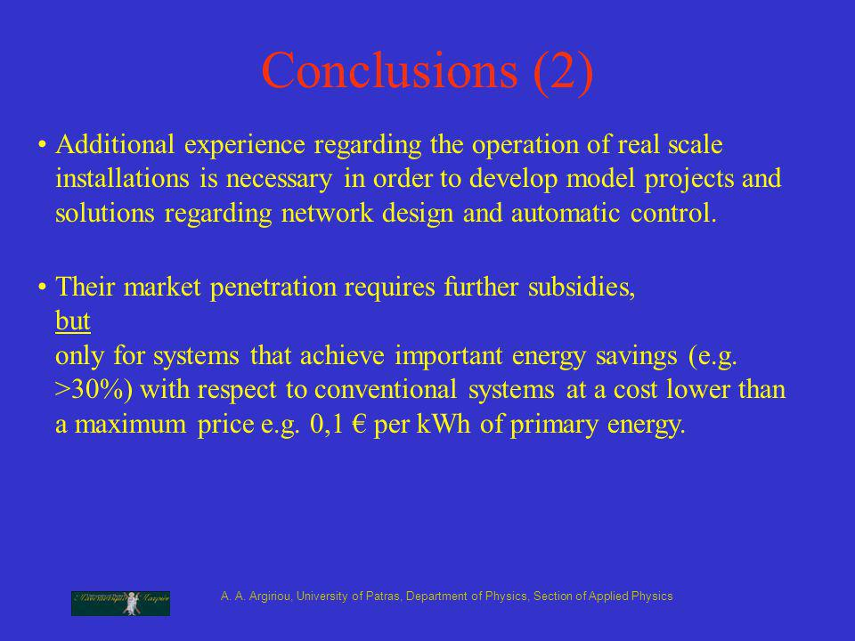A. A. Argiriou, University of Patras, Department of Physics, Section of Applied Physics Conclusions (2) Their market penetration requires further subs