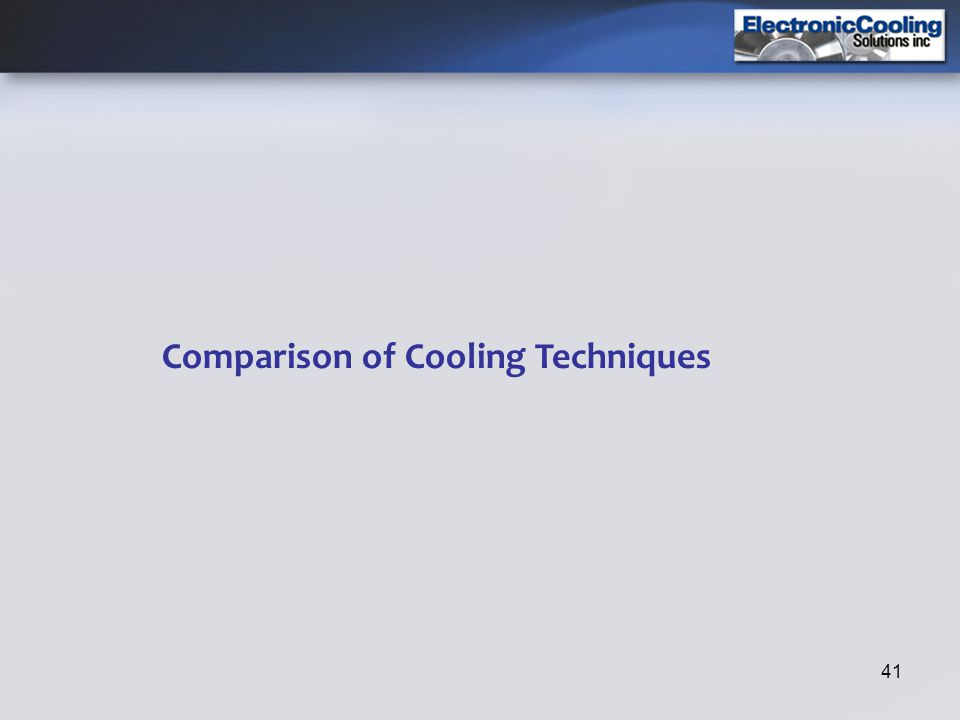41 Comparison of Cooling Techniques