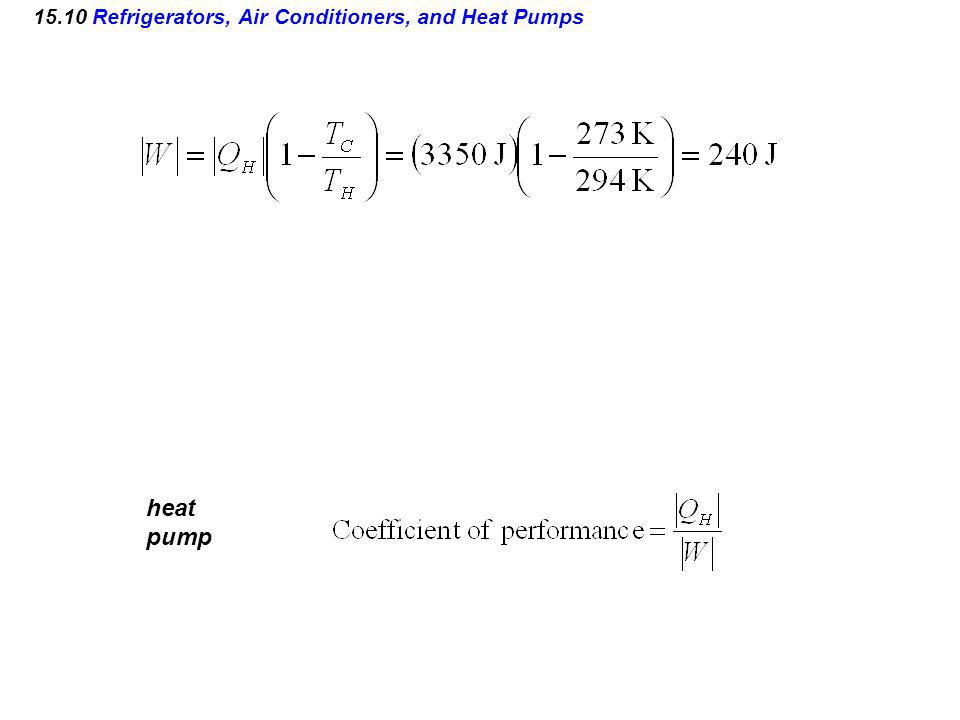15.10 Refrigerators, Air Conditioners, and Heat Pumps heat pump