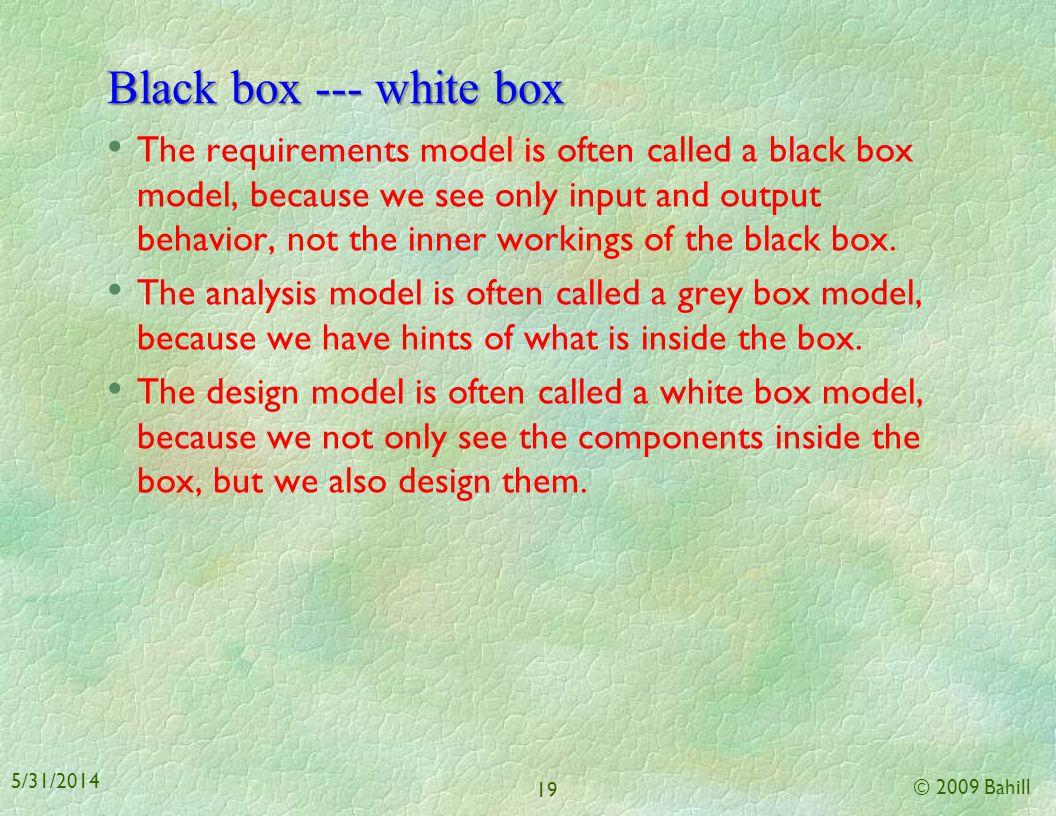 Baseline models © 2009 Bahill 18 5/31/2014