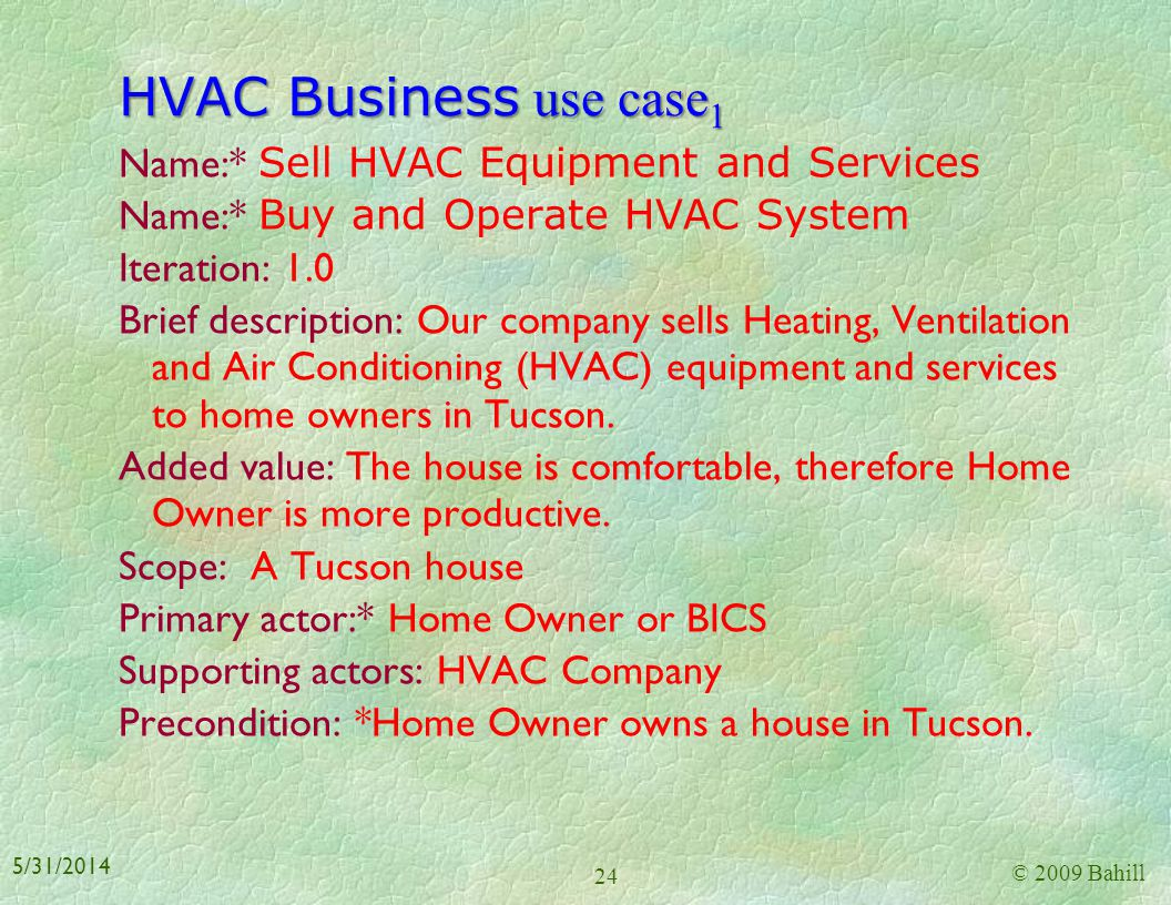 Case study Design a heating, ventilation and air conditioning (HVAC) system for a typical Tucson family house Lets start in the first iteration of the