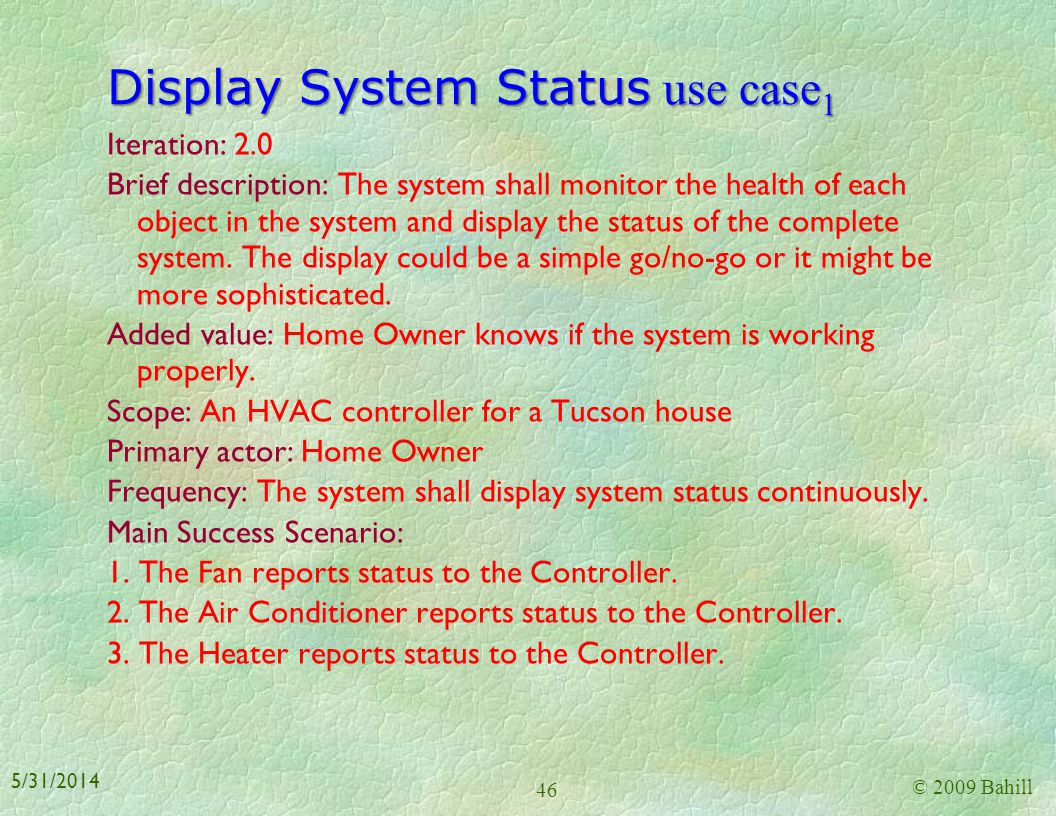 Heat House use case 3 * Nonfunctional performance requirement: On-off cycles should last at least 15 minutes [from interview with Chief Systems Engine