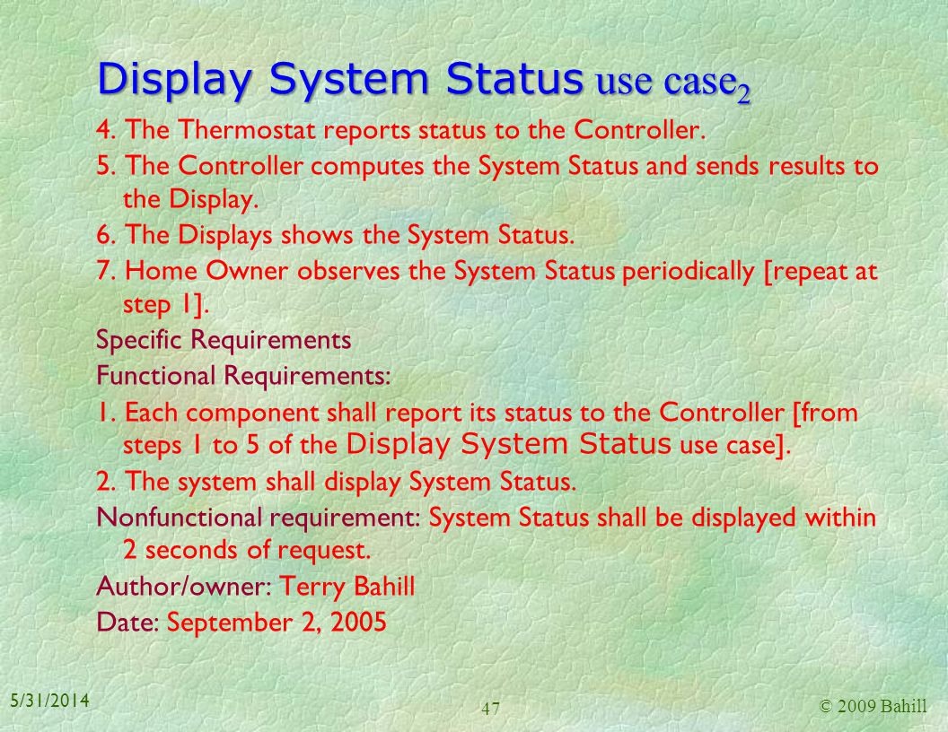 Display System Status use case 1 Iteration: 2.0 Brief description: The system shall monitor the health of each object in the system and display the st