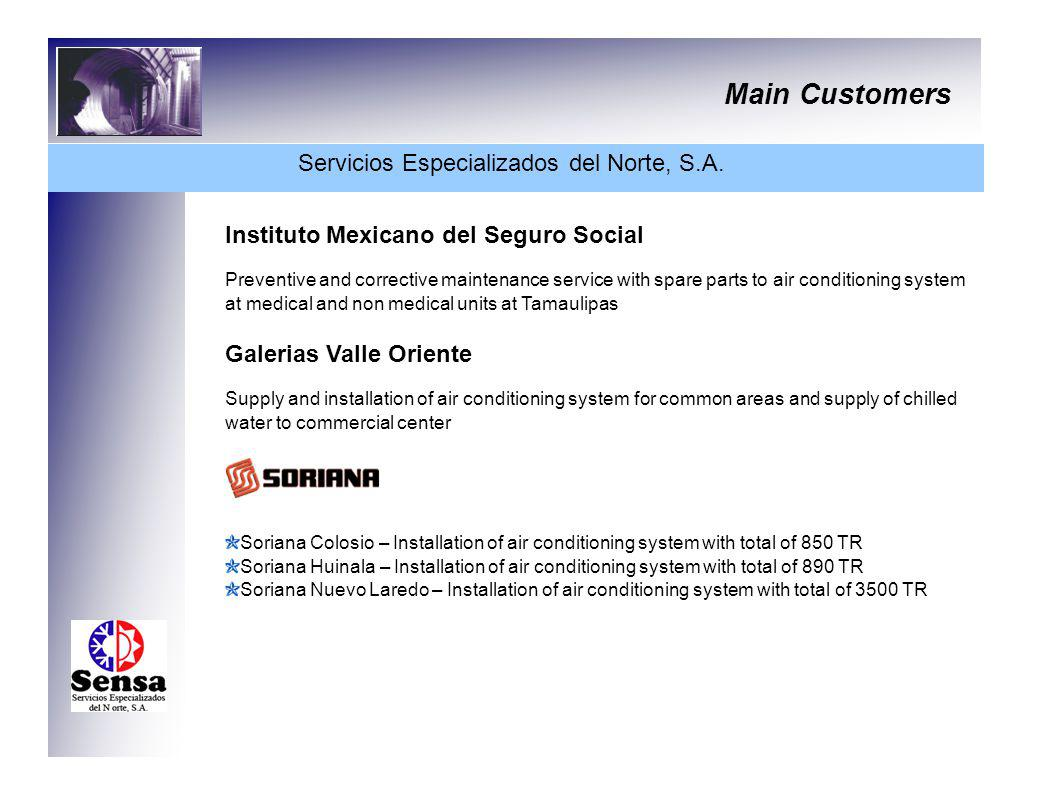 Main Customers Servicios Especializados del Norte, S.A. Instituto Mexicano del Seguro Social Preventive and corrective maintenance service with spare