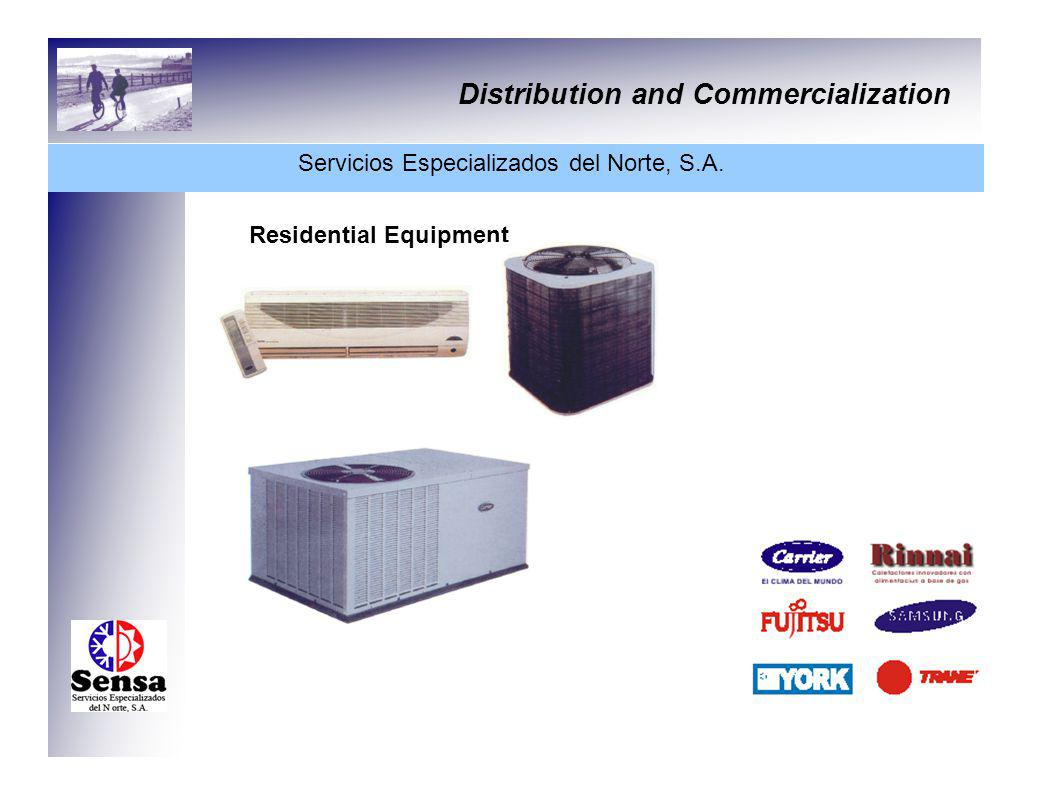 Distribution and Commercialization Servicios Especializados del Norte, S.A. Residential Equipment