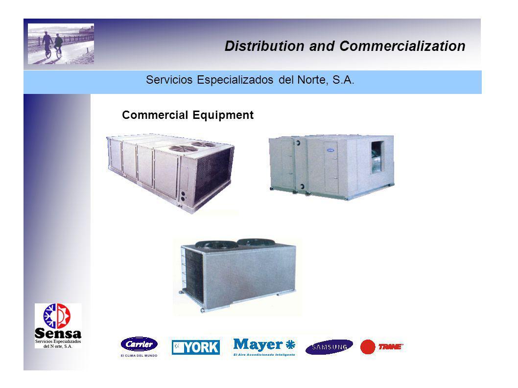 Distribution and Commercialization Servicios Especializados del Norte, S.A. Commercial Equipment