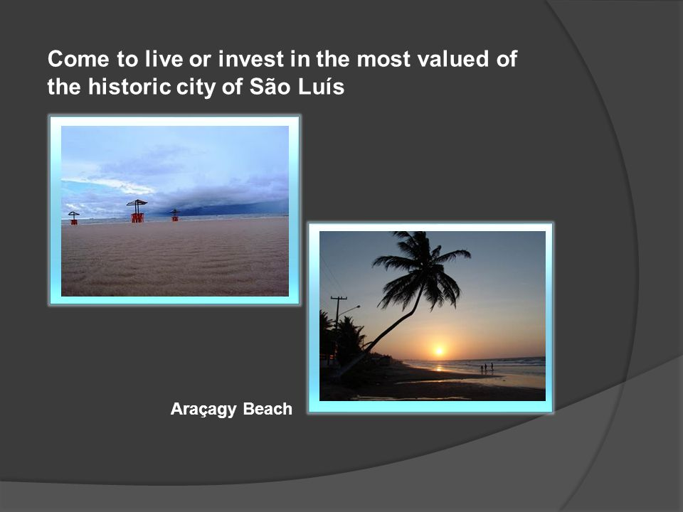 Come to live or invest in the most valued of the historic city of São Luís Araçagy Beach