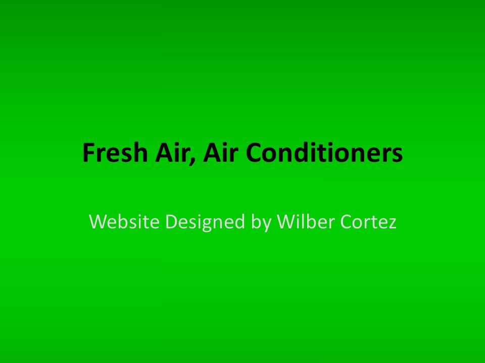 Fresh Air, Air Conditioners Website Designed by Wilber Cortez