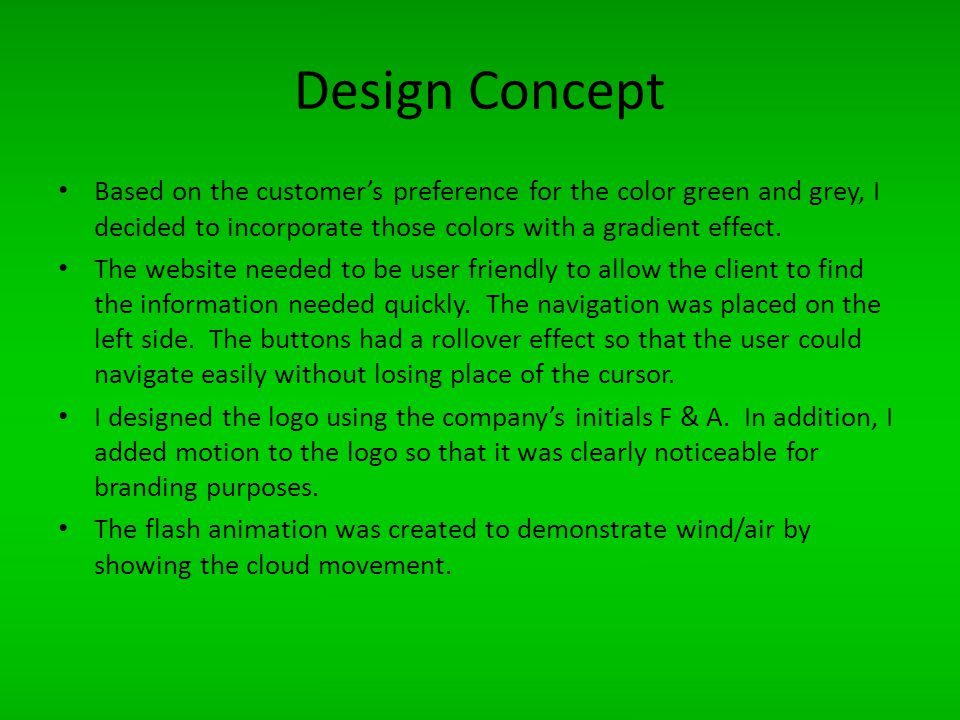 Design Concept Based on the customers preference for the color green and grey, I decided to incorporate those colors with a gradient effect.
