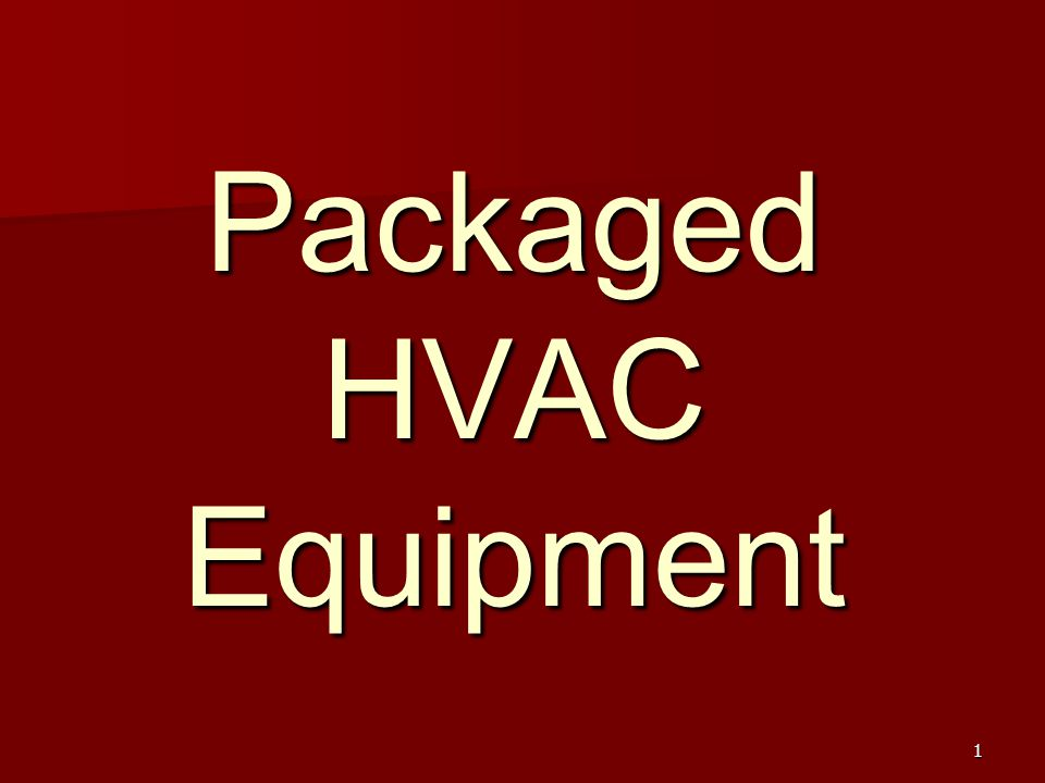 1 Packaged HVAC Equipment