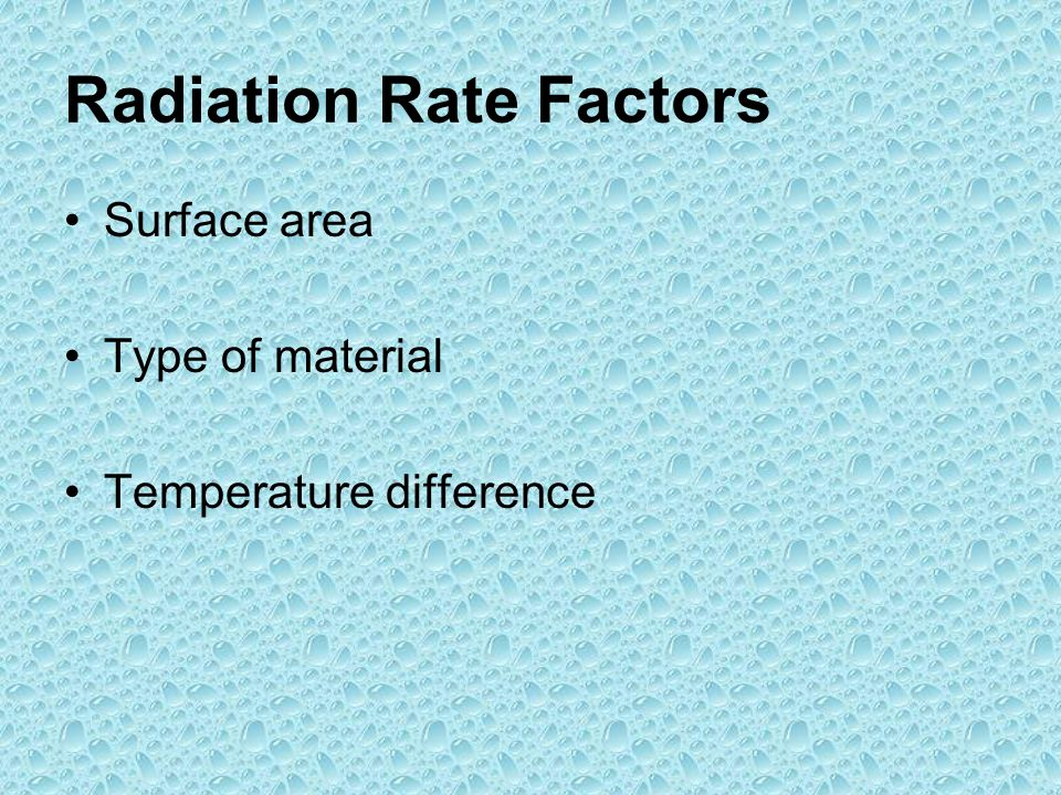 Radiation Rate Factors Surface area Type of material Temperature difference