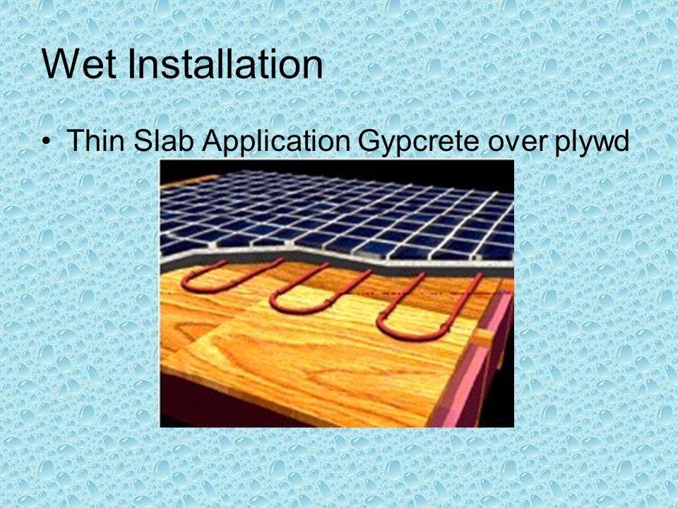 Wet Installation Thin Slab Application Gypcrete over plywd