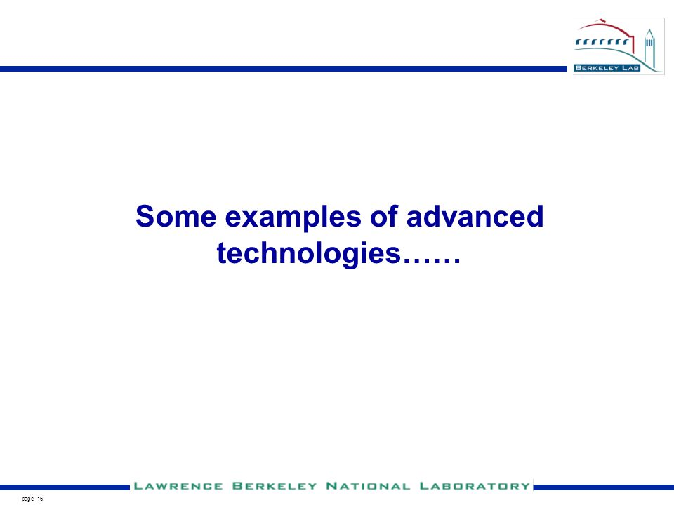 page 16 Some examples of advanced technologies……