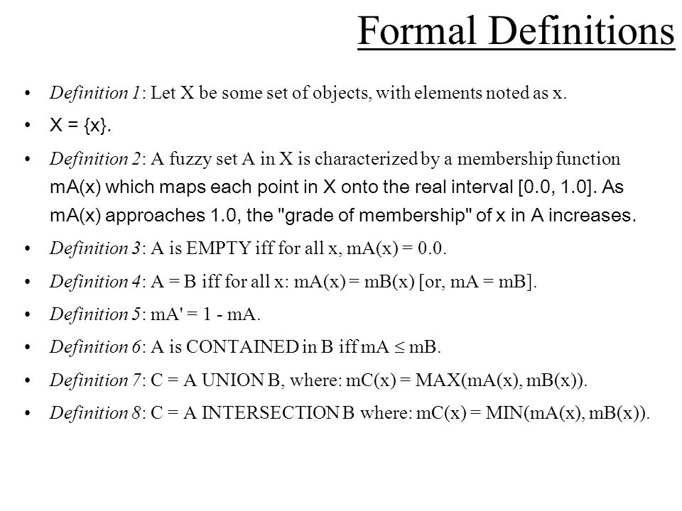 Formal Definitions Definition 1: Let X be some set of objects, with elements noted as x.