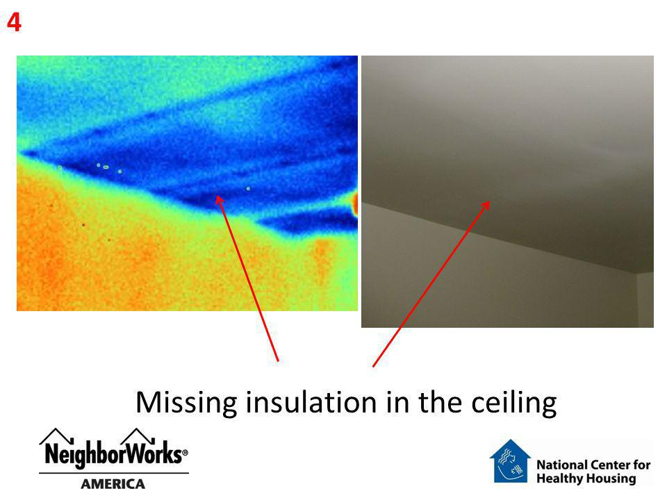Missing insulation in the ceiling 4
