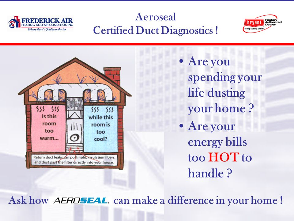 Aeroseal Certified Duct Diagnostics . Are you spending your life dusting your home .