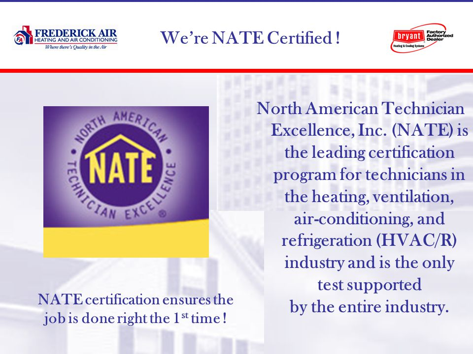 Were NATE Certified . North American Technician Excellence, Inc.