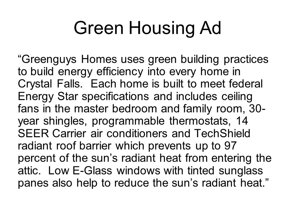 Green Housing Ad Greenguys Homes uses green building practices to build energy efficiency into every home in Crystal Falls. Each home is built to meet