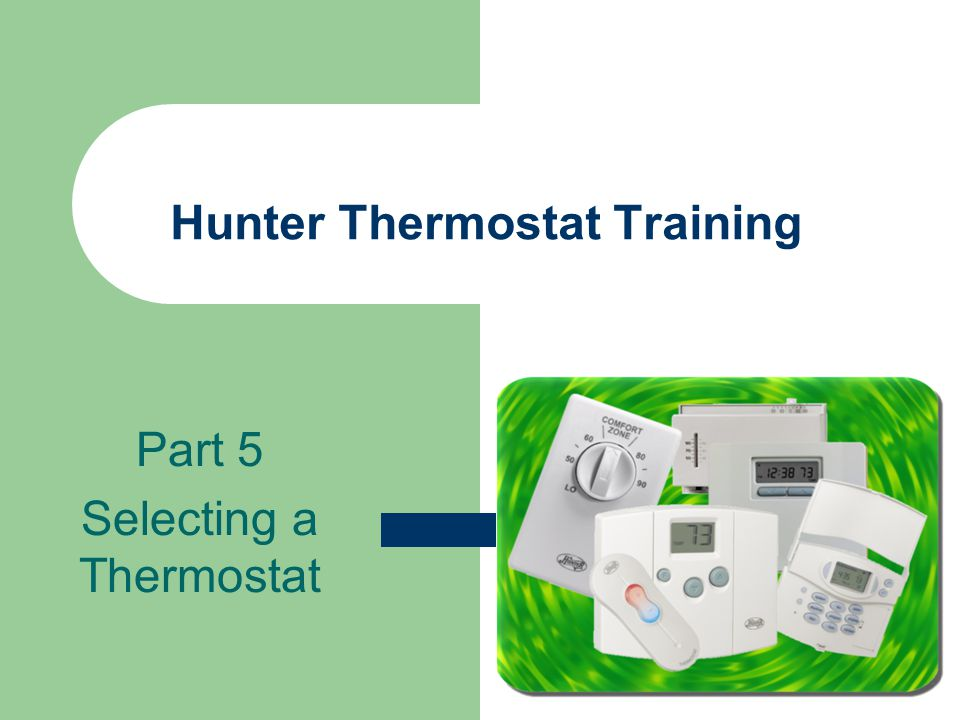 Hunter Thermostat Training Part 5 Selecting a Thermostat