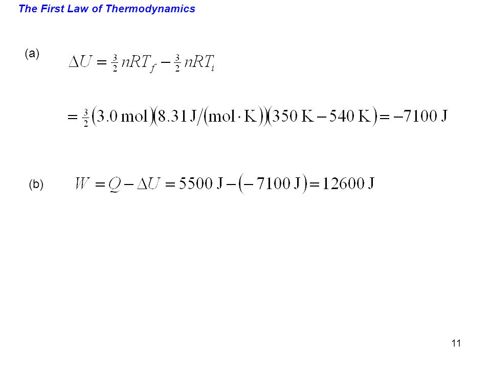 The First Law of Thermodynamics (a) (b) 11