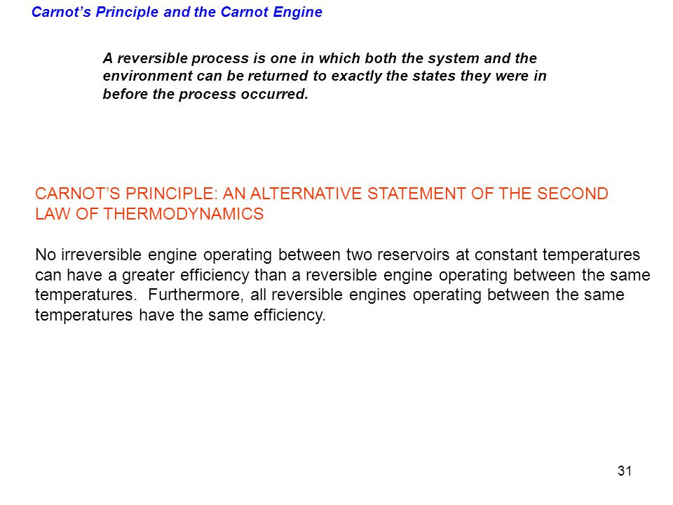 Carnots Principle and the Carnot Engine A reversible process is one in which both the system and the environment can be returned to exactly the states