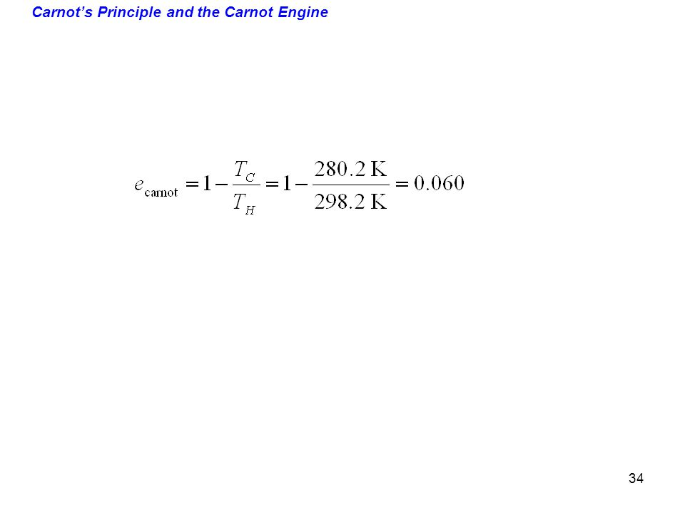 Carnots Principle and the Carnot Engine 34