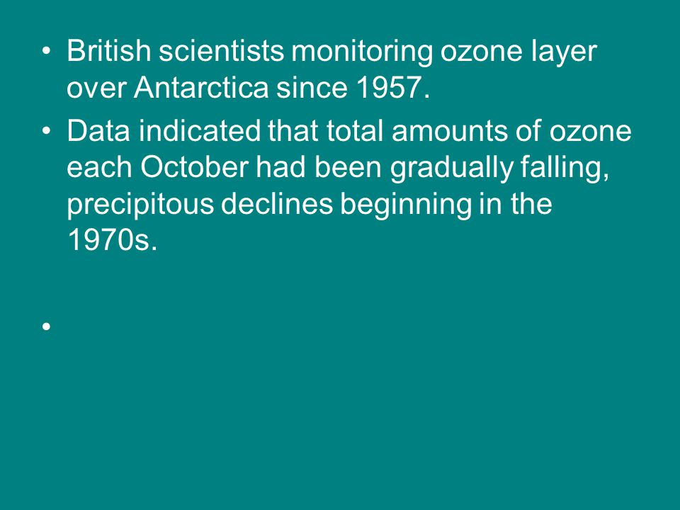 British scientists monitoring ozone layer over Antarctica since 1957.