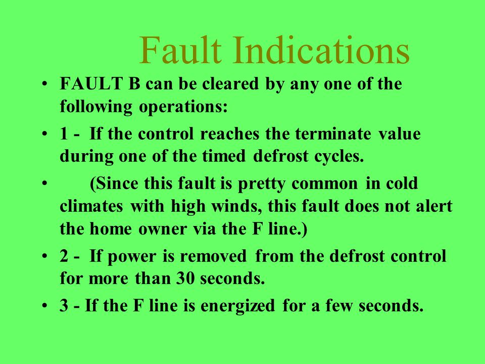 Fault Indications FAULT B can be cleared by any one of the following operations: 1 - If the control reaches the terminate value during one of the time