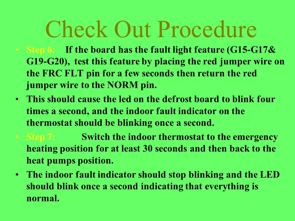 Check Out Procedure Step 6: If the board has the fault light feature (G15-G17& G19-G20), test this feature by placing the red jumper wire on the FRC F
