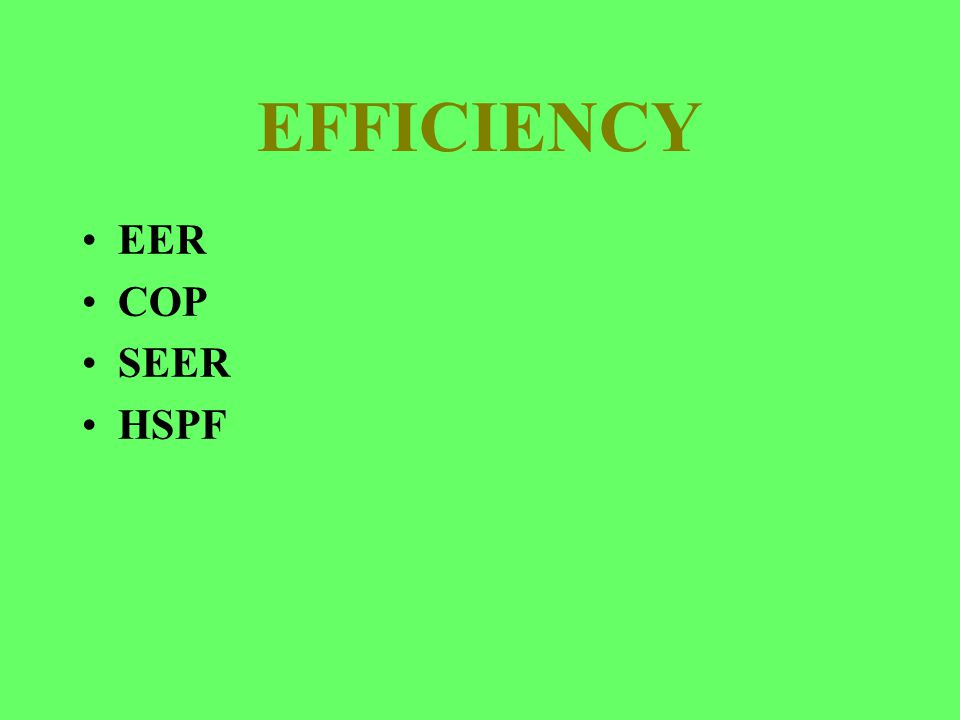 EFFICIENCY EER COP SEER HSPF