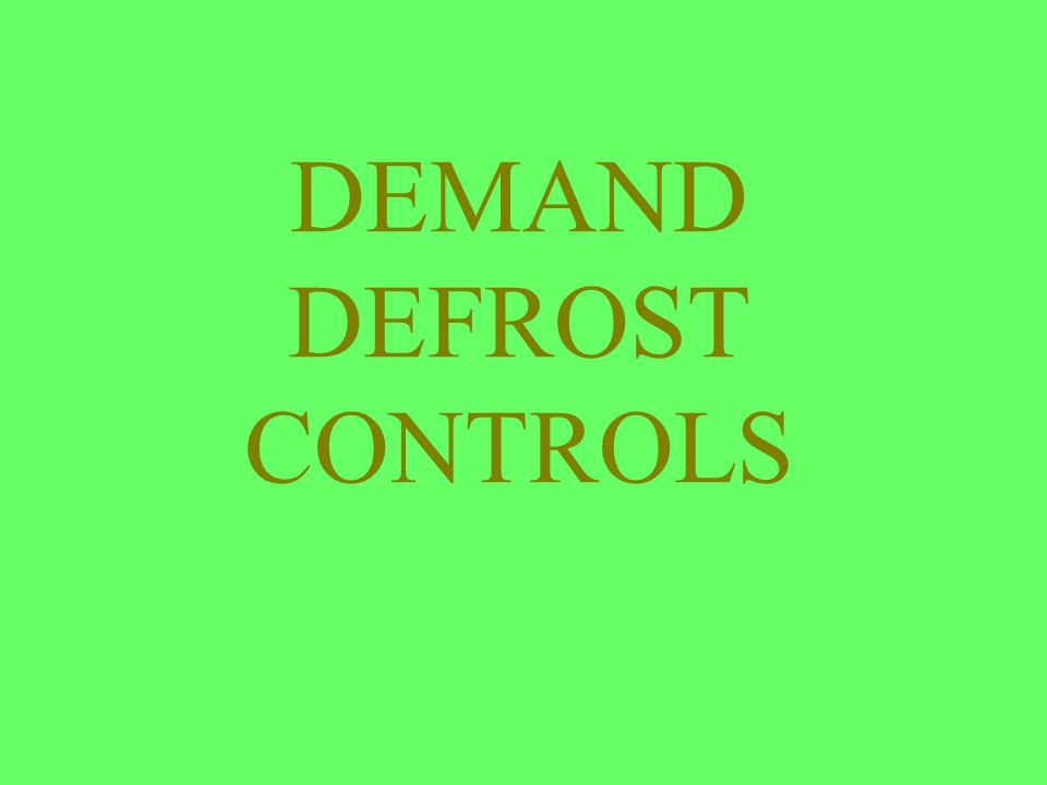 DEMAND DEFROST CONTROLS