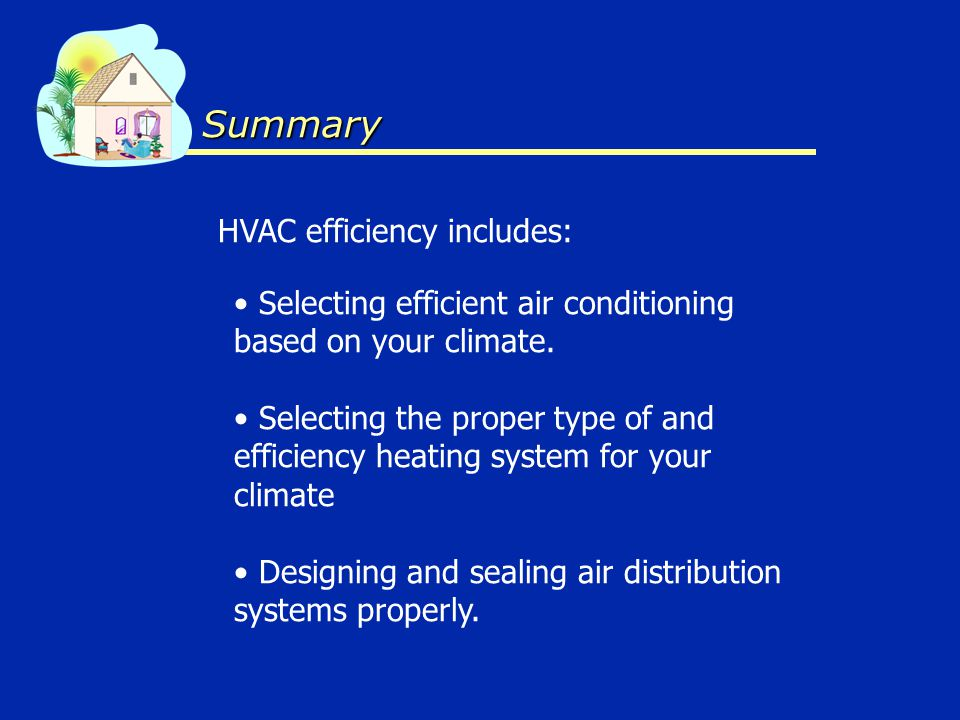 Summary Selecting efficient air conditioning based on your climate.