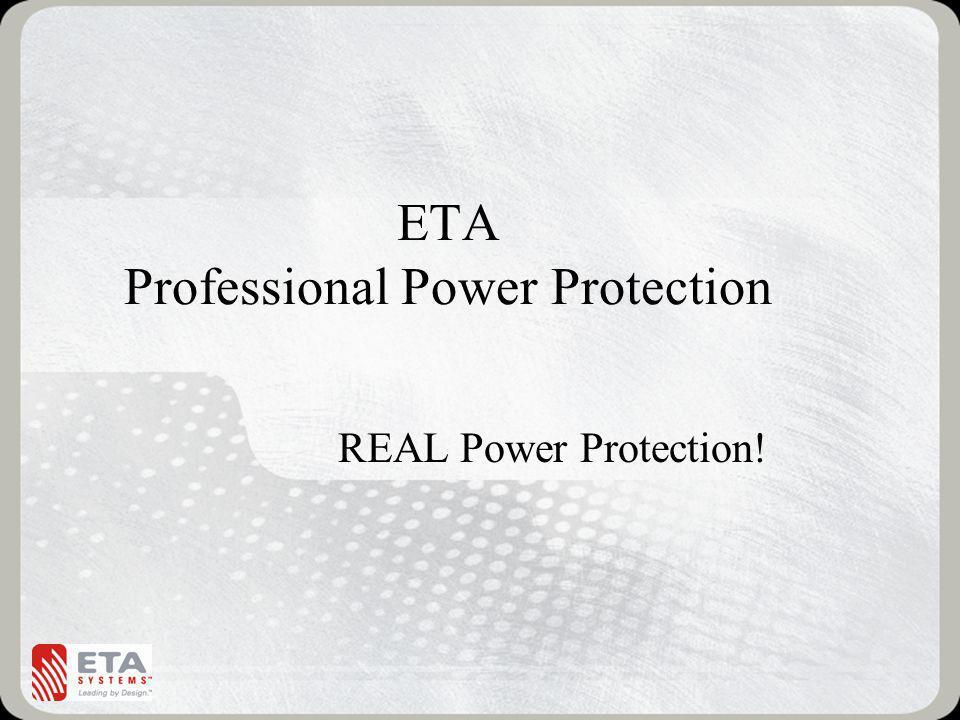 ETA Professional Power Protection REAL Power Protection!