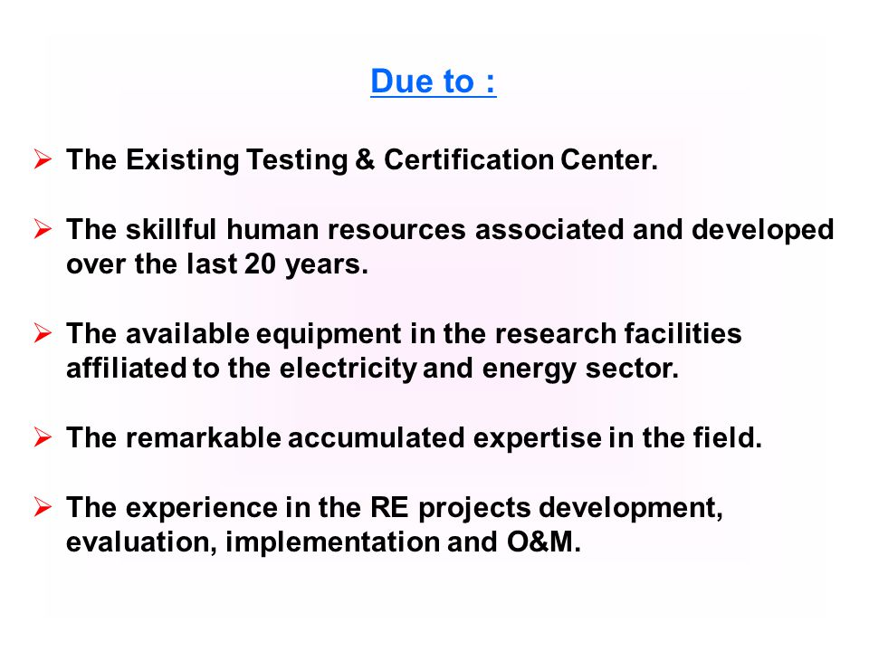 Due to : The Existing Testing & Certification Center.