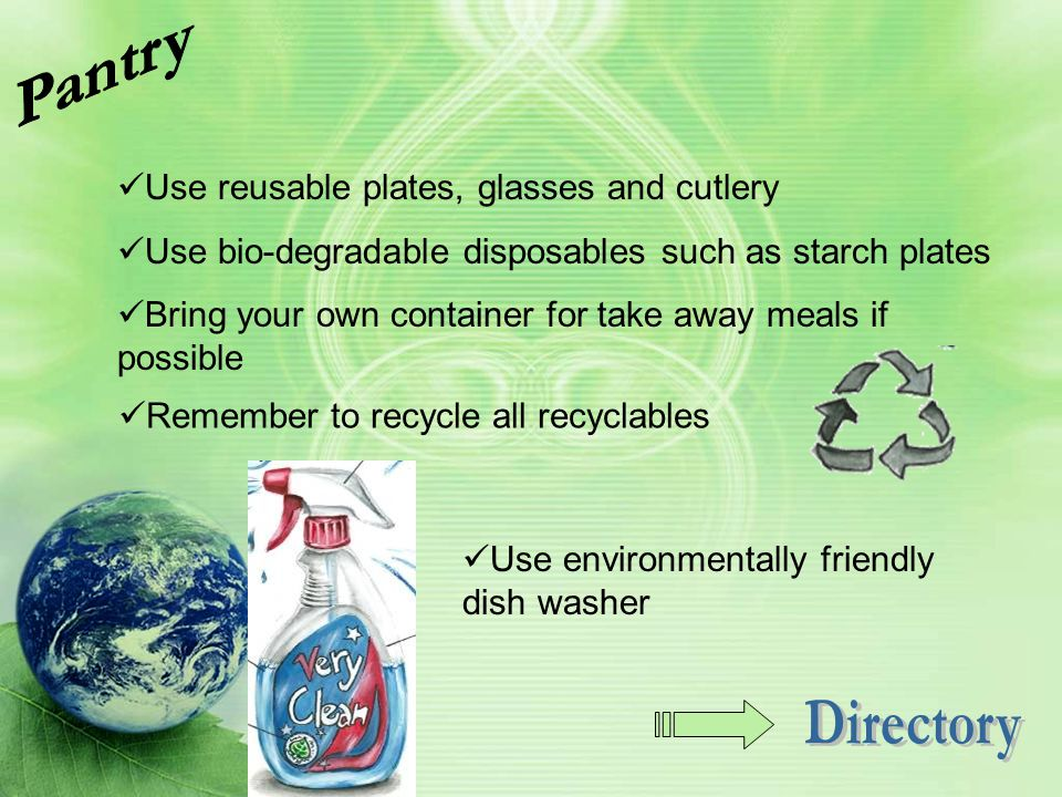 Use reusable plates, glasses and cutlery Use bio-degradable disposables such as starch plates Bring your own container for take away meals if possible