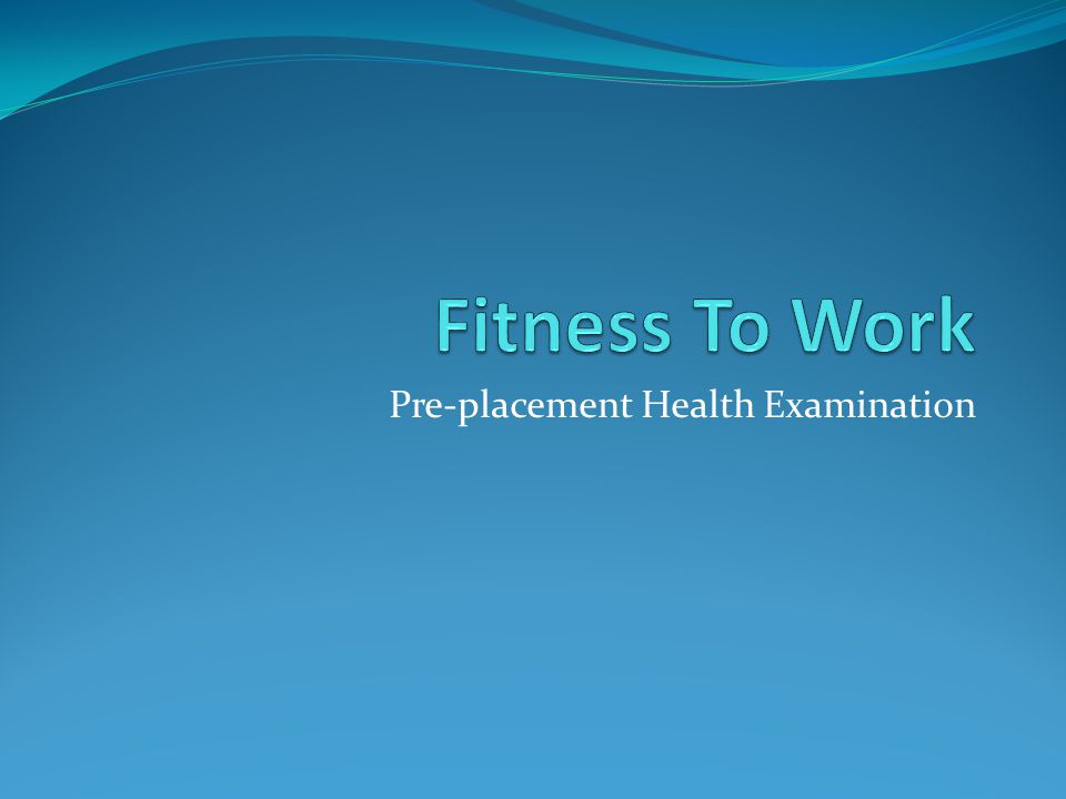 Pre-placement Health Examination
