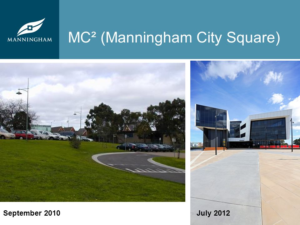 MC² (Manningham City Square) September 2010July 2012