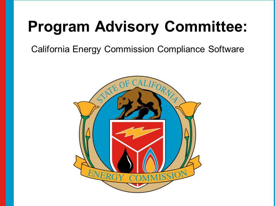 Program Advisory Committee: California Energy Commission Compliance Software