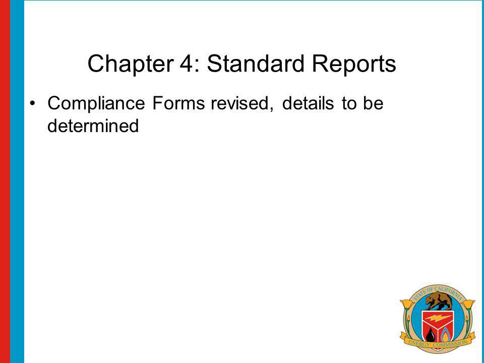 Chapter 4: Standard Reports Compliance Forms revised, details to be determined