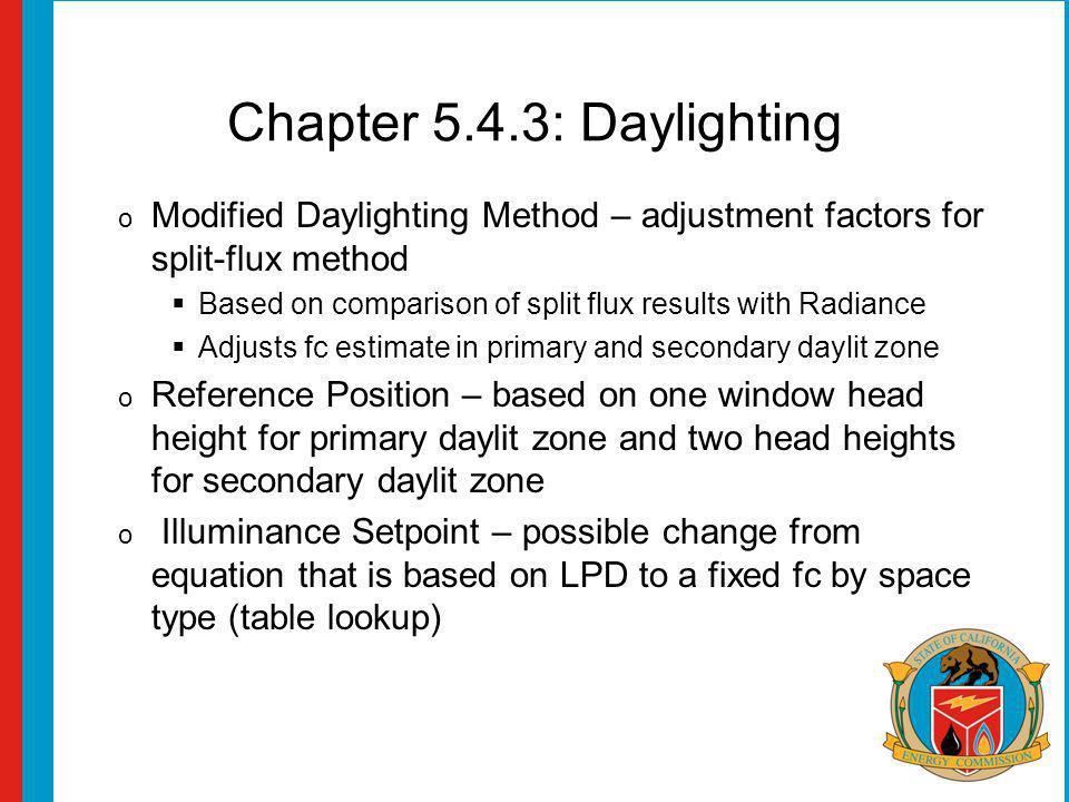 Chapter 5.4.3: Daylighting o Modified Daylighting Method – adjustment factors for split-flux method Based on comparison of split flux results with Rad
