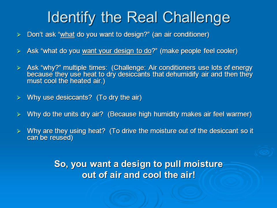 Identify the Real Challenge Dont ask what do you want to design.