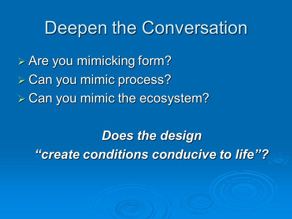 Deepen the Conversation Are you mimicking form. Are you mimicking form.