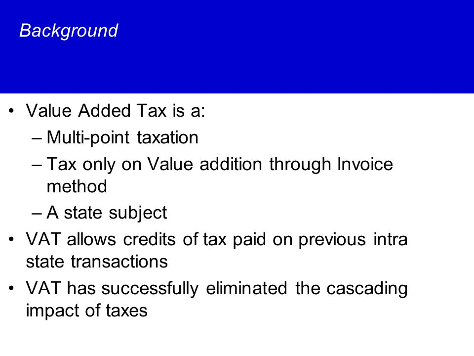 INPUT TAX CREDIT Restrictions VAT credit available only in case of : –Taxable intra State sales –Taxable inter-state sales –Export out of India –In case inter state stock transfer -VAT credit to be reduced In case of goods specified in the IInd schedule – 100% ( 1%) In case of goods specified in the IIIrd schedule – 100% ( 4%) In case of goods specified in the Ivth schedule – 20% ( 20%)